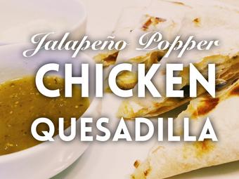 Low-Calorie Jalapeño Popper Chicken Quesadilla