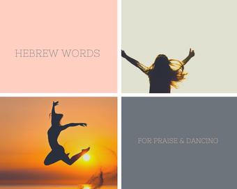 Hebrew Words For Praise & Dancing