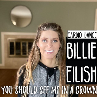 Cardio Workout: Billie Eilish - you should see me in a crown