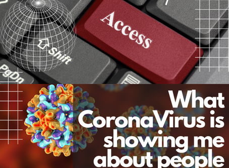 What Corona Virus is Showing Me About People