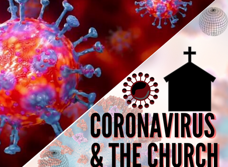 CoronaVirus & The Church