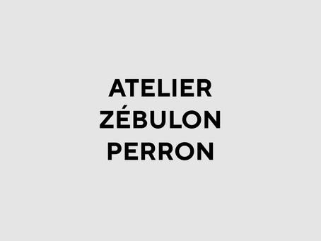 ATELIER ZÉBULON PERRON