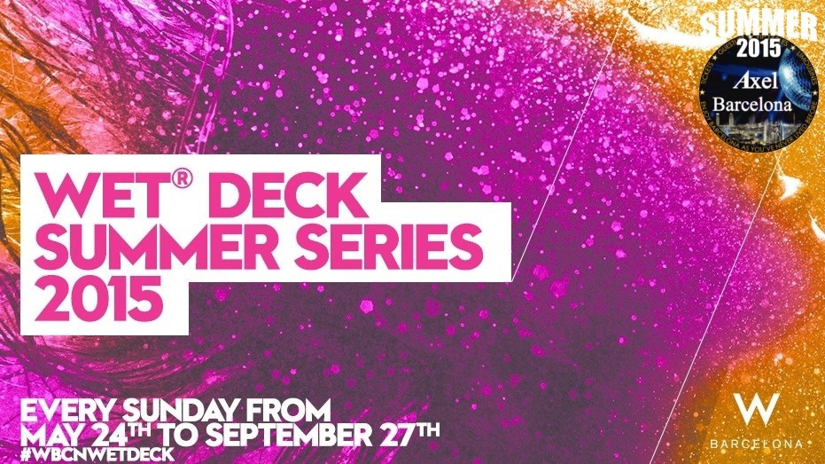 WET® DECK SUMMER SERIES 2015