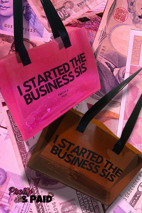 I Started The Business Sis BUSINESS BAGS