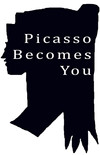 Picasso Becomes You