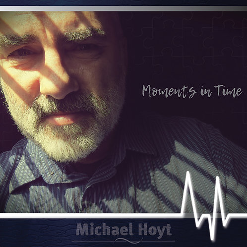 Moments in Time - Michael Hoyt