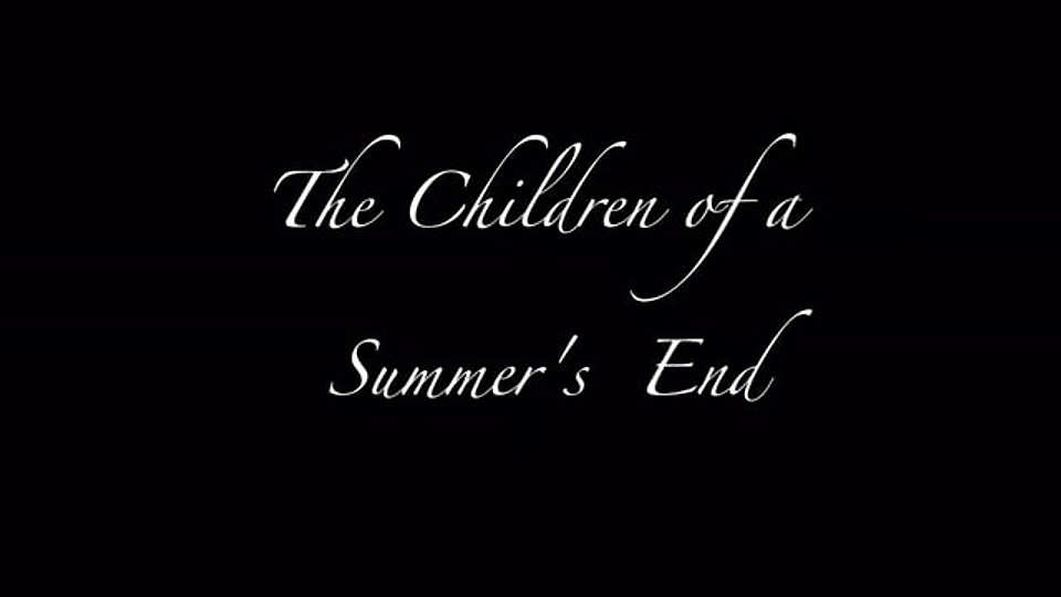 Children Of A Summer's End Trailer