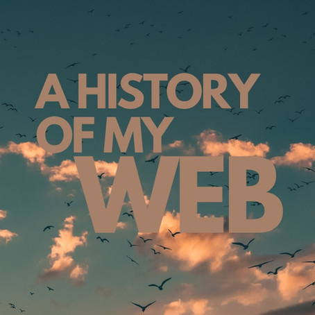 A HISTORY OF MY WEB