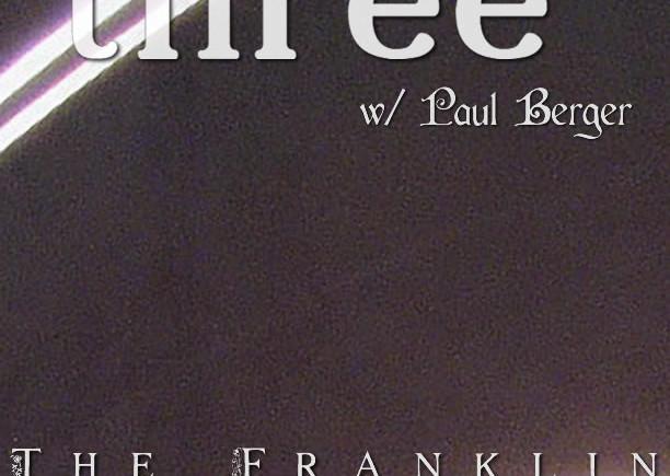 Noble Three w/ Paul Berger