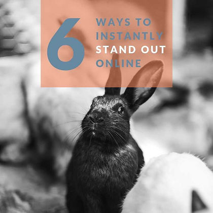 6 ways to instantly stand out online blo