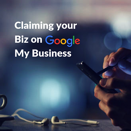 Claiming your Biz on Google My Business