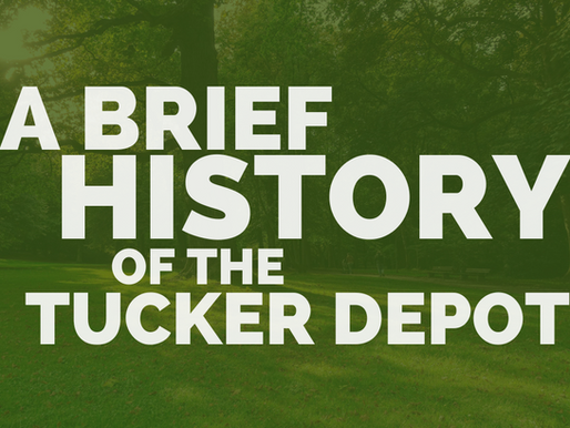 A Brief History of THE TUCKER Depot