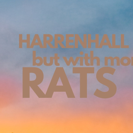 Harrenhal but with more rats