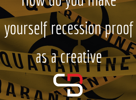 How do you make yourself recession proof as a creative