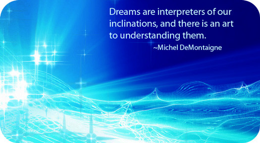 Dreams interpreters of our inclinations.