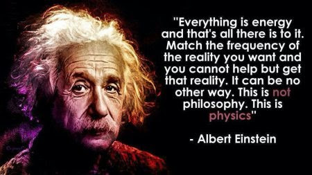Einstein- Everything is energy. groundedpsychic.com