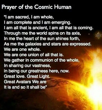 Prayer for the cosmic human. Raise your vibration.