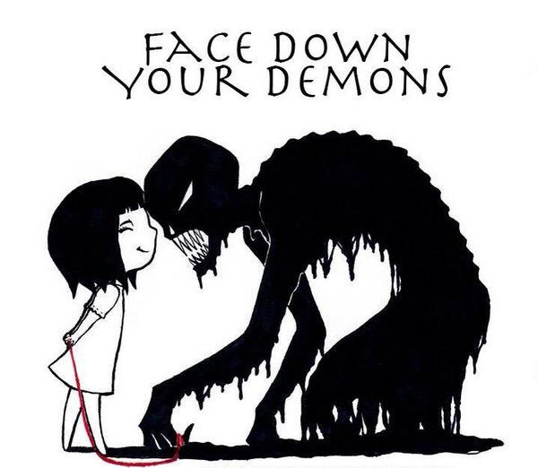Face down your demons. groundedpsychic.com