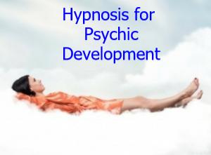 Hypnosis for Psychic Development