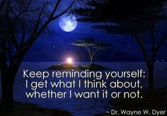 Keep reminding yourself: I get what I think about, whether i want it or not. groundedpsychic.com