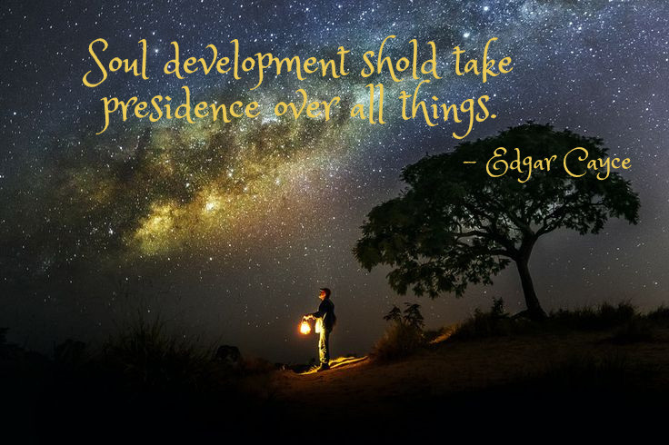 Soul development takes presidence over all things.