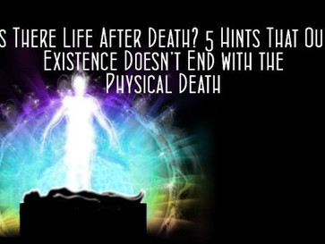 Life After Death - 5 Amazing Facts