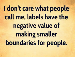 Labels make smaller boundaries for people.