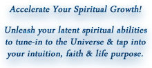 Accelerate your spiritual growth!