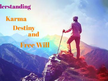 Karma, Destiny, and Free Will