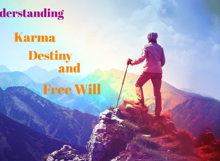 Karma, Destiny, and Free Will