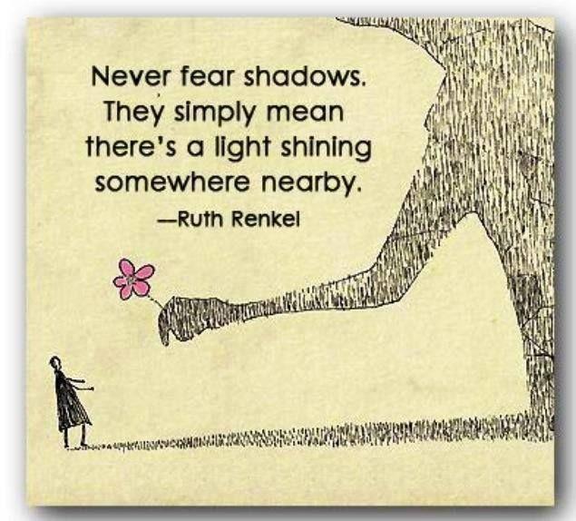 Never fear the shadows. groundedpsychic.com