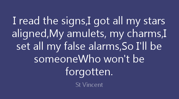 St. Vincent quote about amulets and charms.