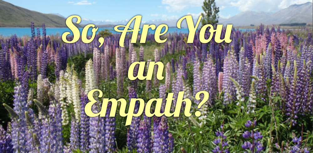 So, are you an empath?