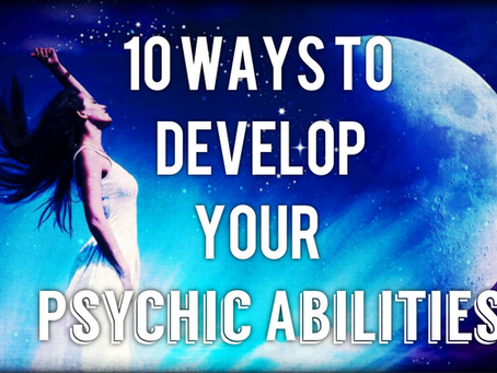 10 Ways to Develop Psychic Abilities