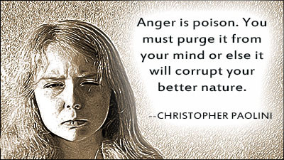 Anger is poison.