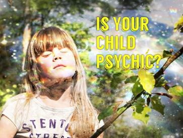 Is Your Child Psychic?