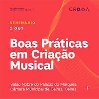 """CROMA - Seminário """"Boas Práticas em Criação Musical"""""""
