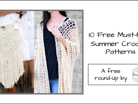 10 Free Must-Have Crochet Patterns for the Summer!