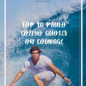 TOP 10 PAULO COELHO QUOTES ON COURAGE