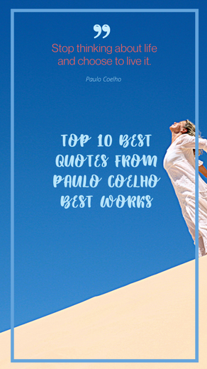 TOP 10 BEST QUOTES FROM PAULO COELHO'S BEST WORKS