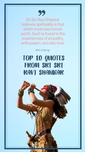TOP 10 QUOTES FROM SRI SRI RAVI SHANKAR