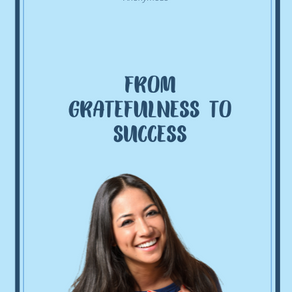 FROM GRATEFULNESS TO SUCCESS