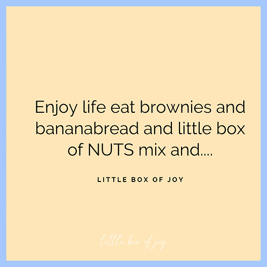 Enjoy life eat brownies and bananabread and little box of NUTS mis and...