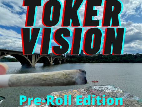 Toker Vision - Pre-Roll Edition