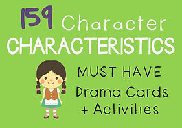 Characteristics Drama Cards + Suggested Drama Activities