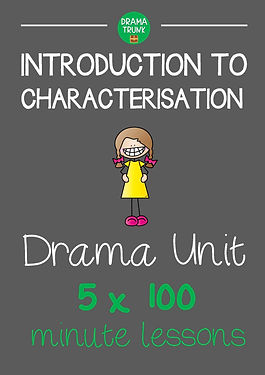 CHARACTERISATION Drama Unit : Characterization Drama Unit