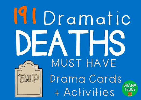 DRAMATIC DEATHS Drama Cards and Activities