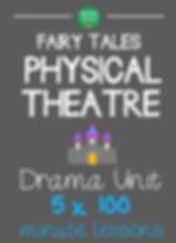 Drama Unit : Fairy Tales Physical Theatre Drama Unit