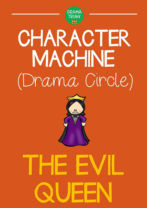 EVIL QUEEN Character Machine Drama Circle