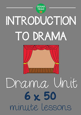 Drama Unit : Introduction to Drama